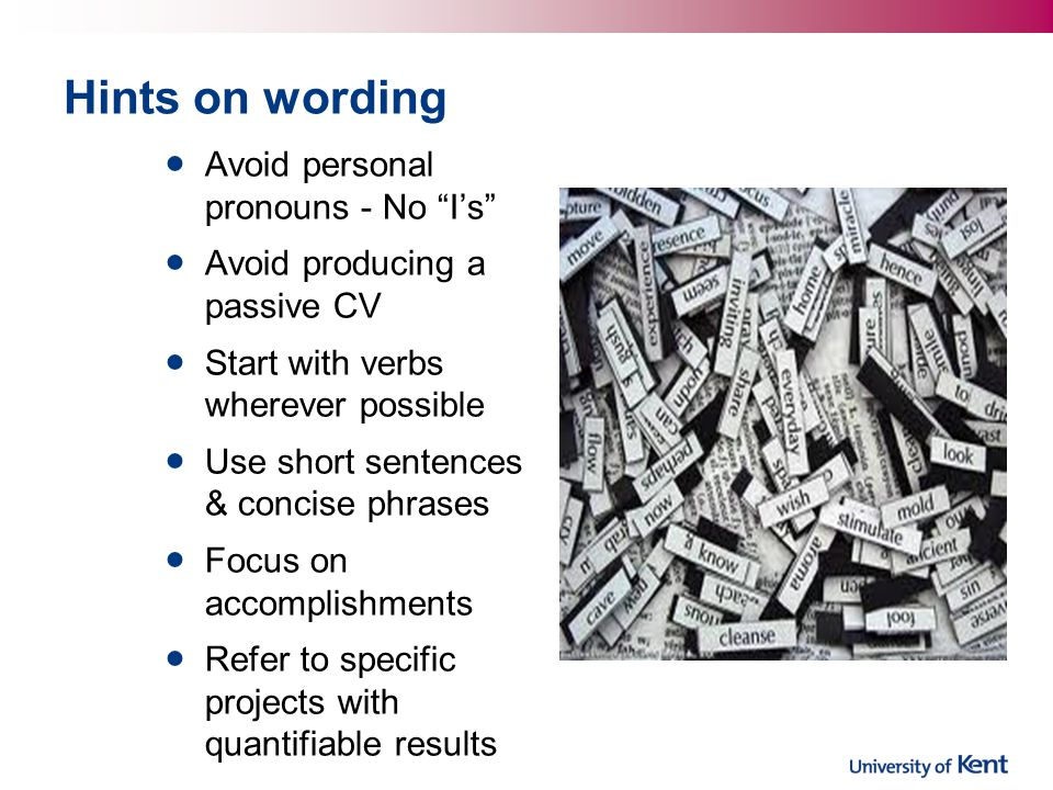 Hints on wording Avoid personal pronouns - No I's