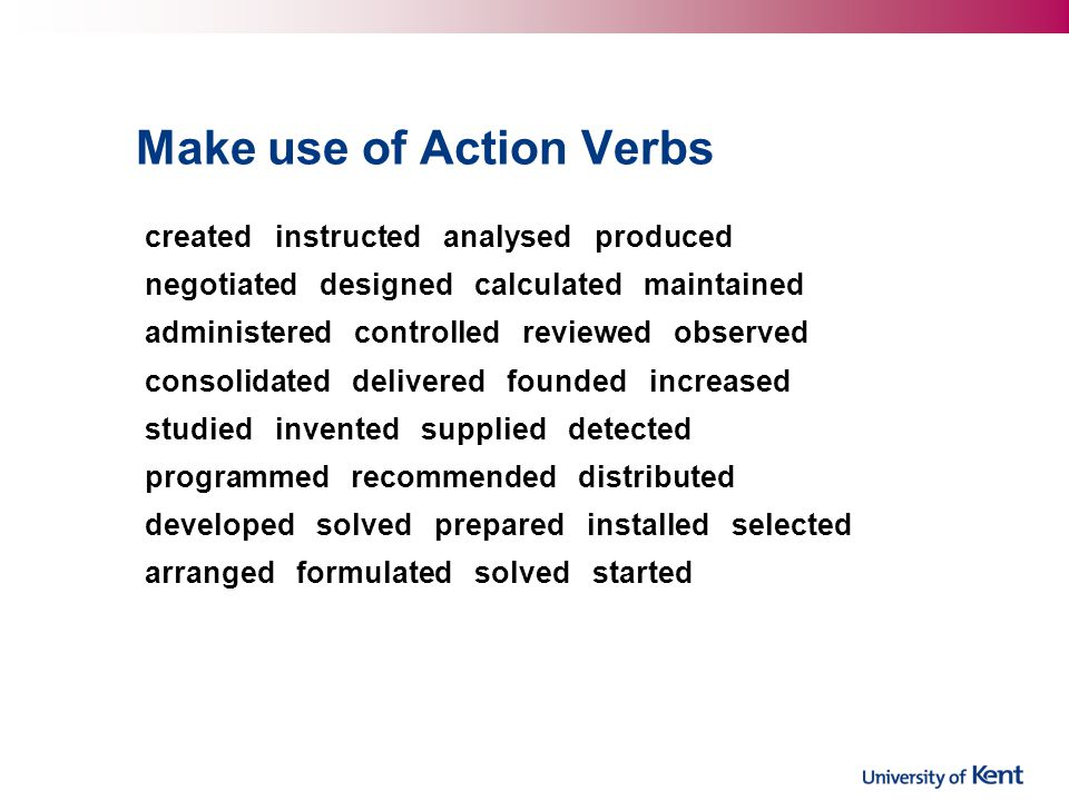 Make use of Action Verbs