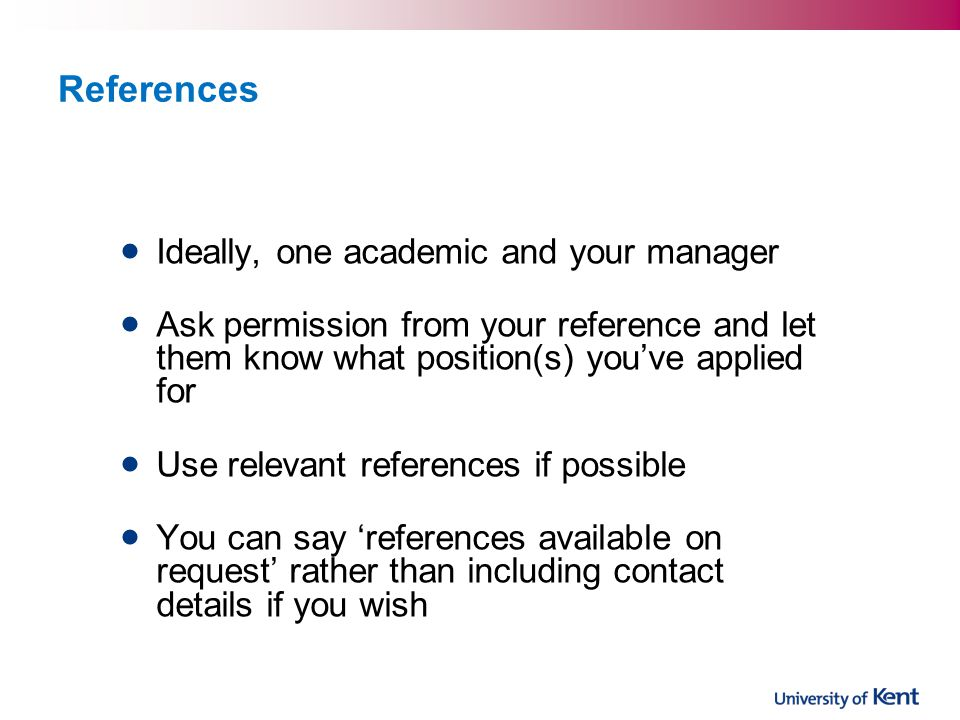 References Ideally, one academic and your manager