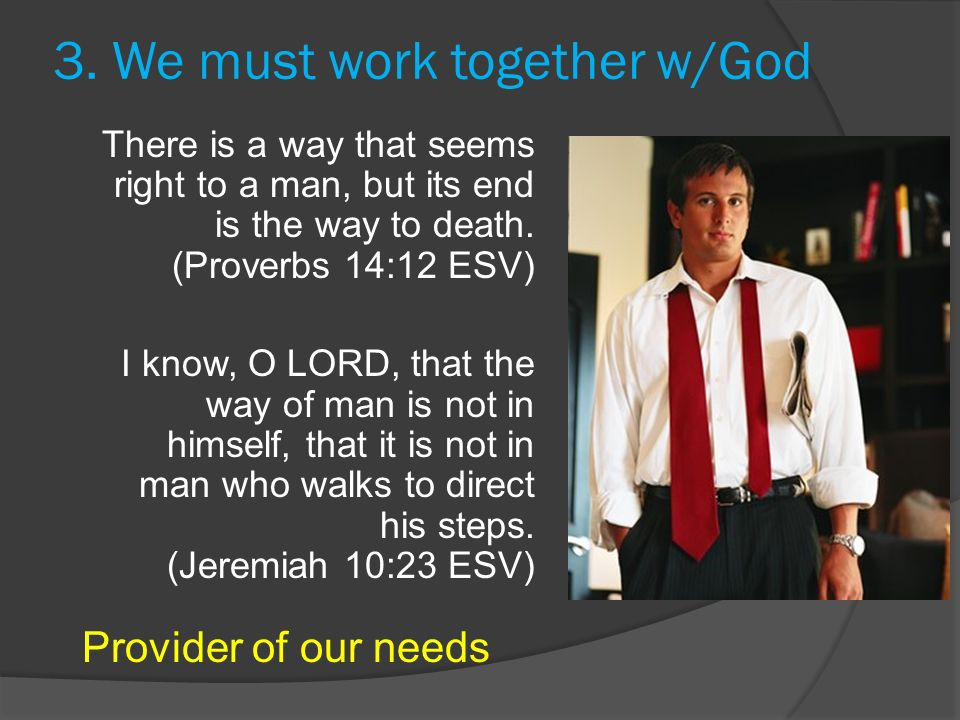 3. We must work together w/God
