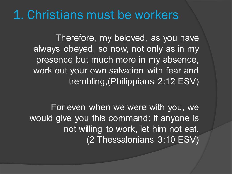 1. Christians must be workers