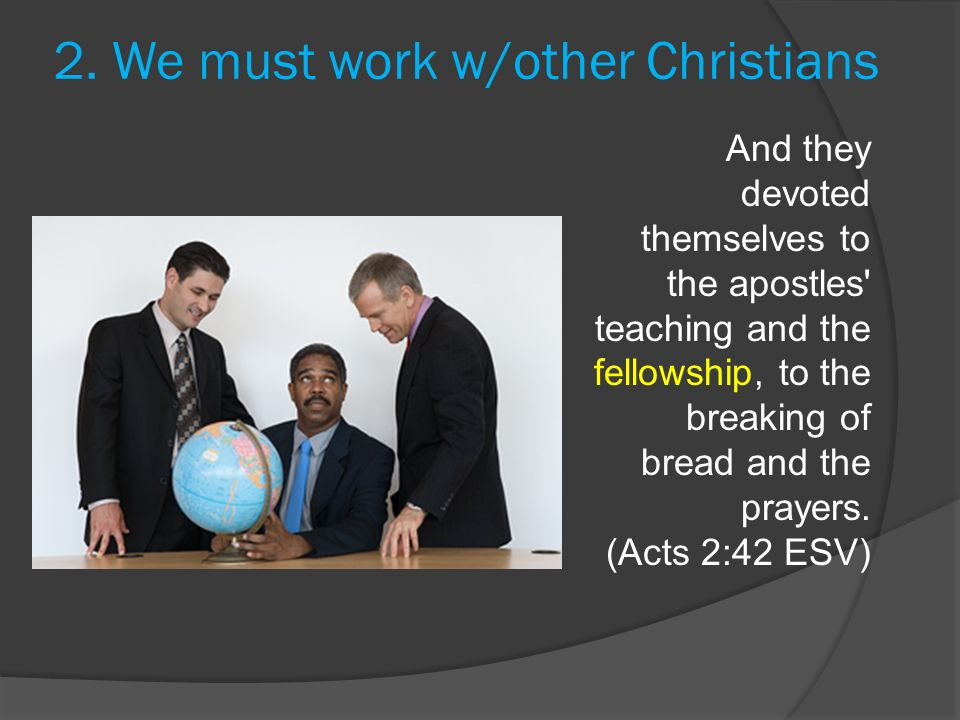 2. We must work w/other Christians
