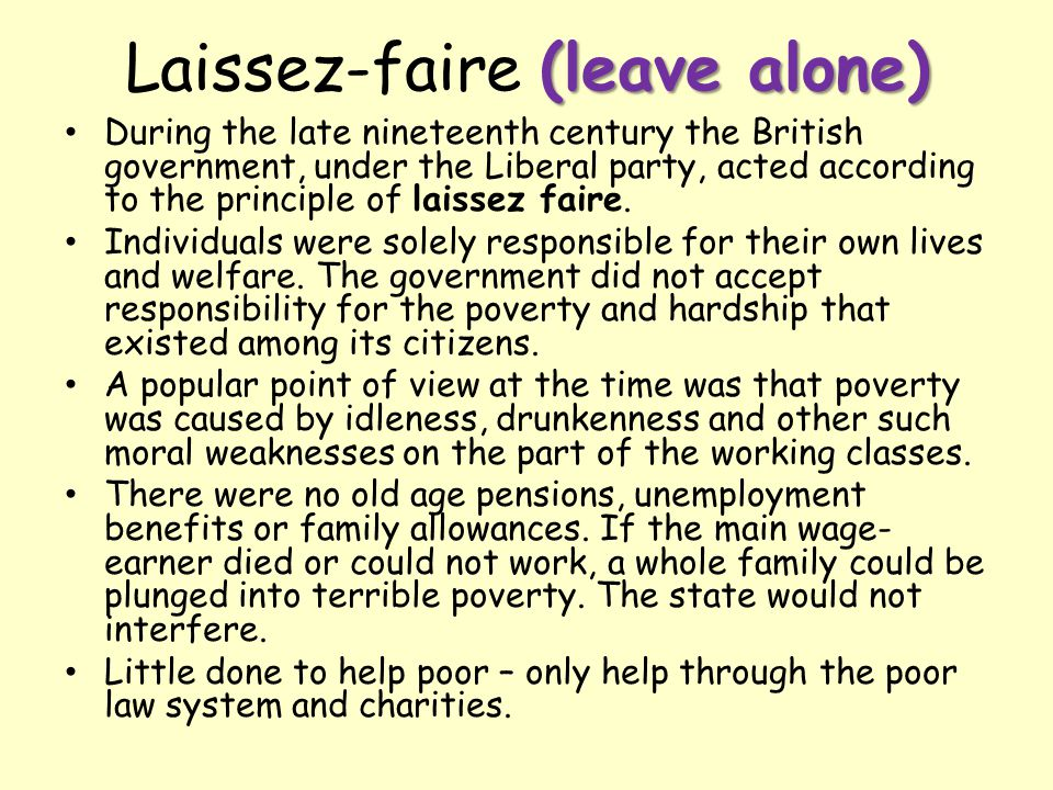Laissez-faire (leave alone)