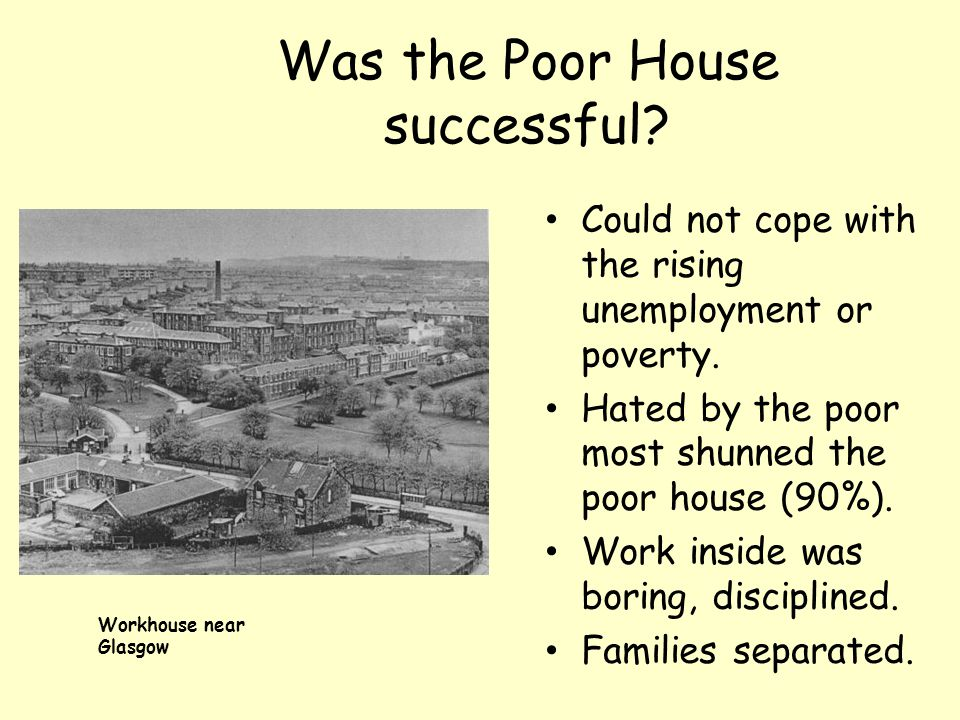 Was the Poor House successful