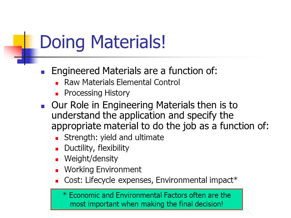 Doing Materials! Engineered Materials are a function of: