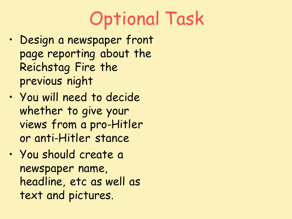 Optional Task Design a newspaper front page reporting about the Reichstag Fire the previous night.