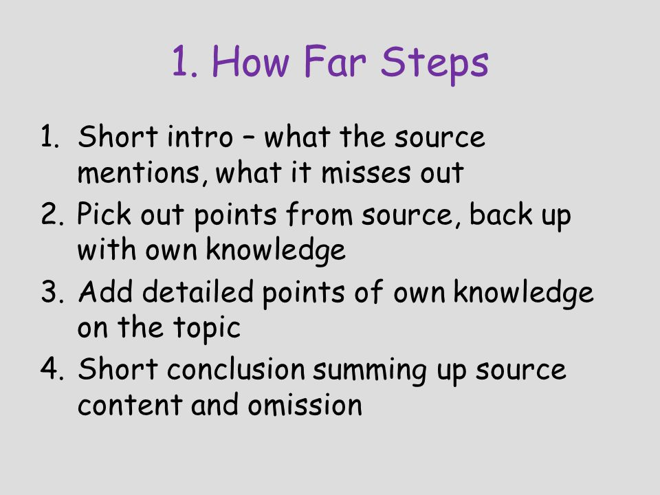 1. How Far Steps Short intro – what the source mentions, what it misses out. Pick out points from source, back up with own knowledge.
