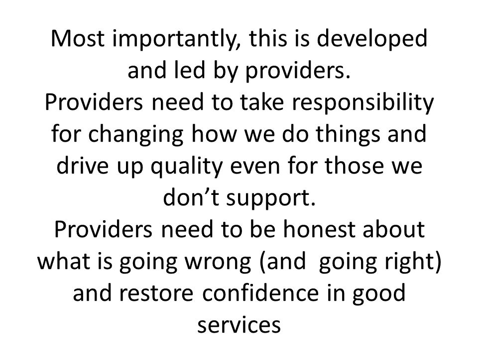 Most importantly, this is developed and led by providers