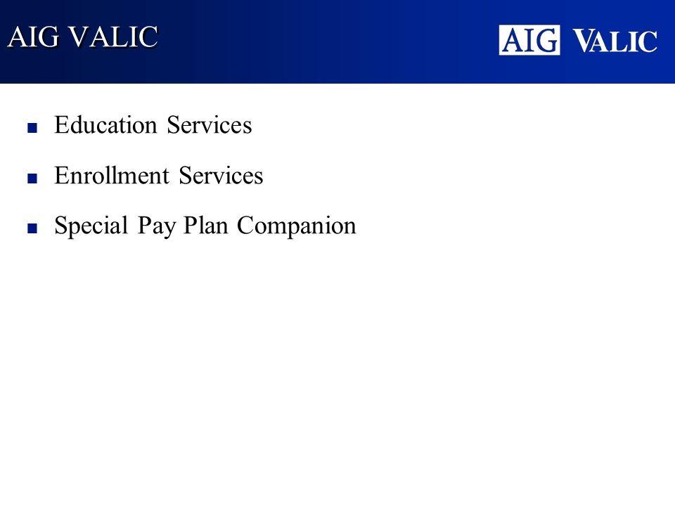 AIG VALIC Education Services Enrollment Services