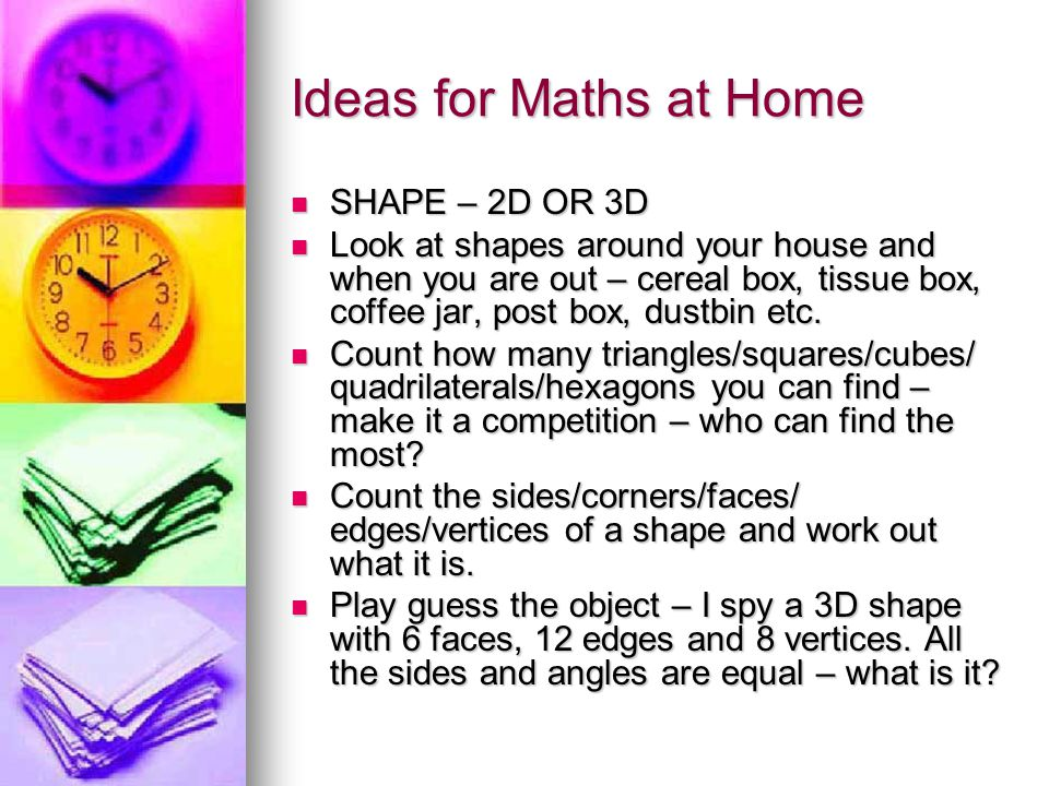 Ideas for Maths at Home SHAPE – 2D OR 3D