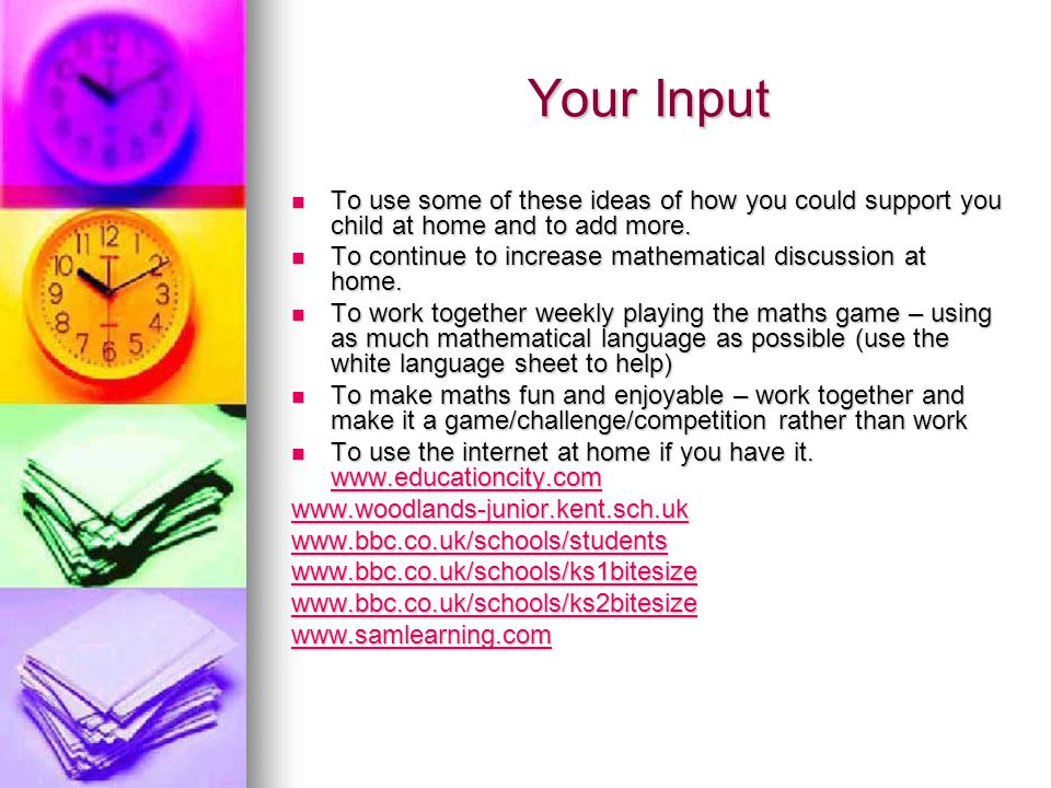 Your Input To use some of these ideas of how you could support you child at home and to add more.