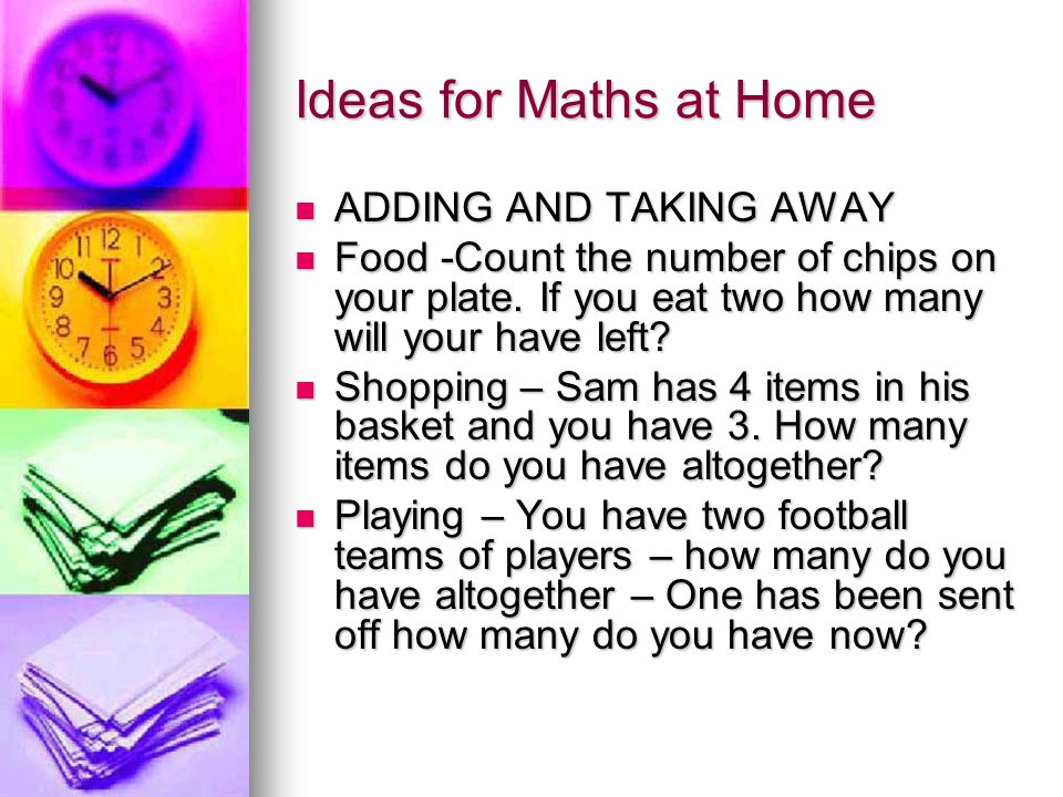 Ideas for Maths at Home ADDING AND TAKING AWAY