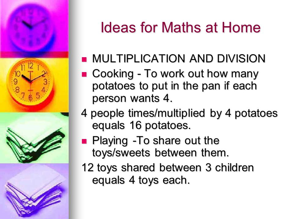 Ideas for Maths at Home MULTIPLICATION AND DIVISION