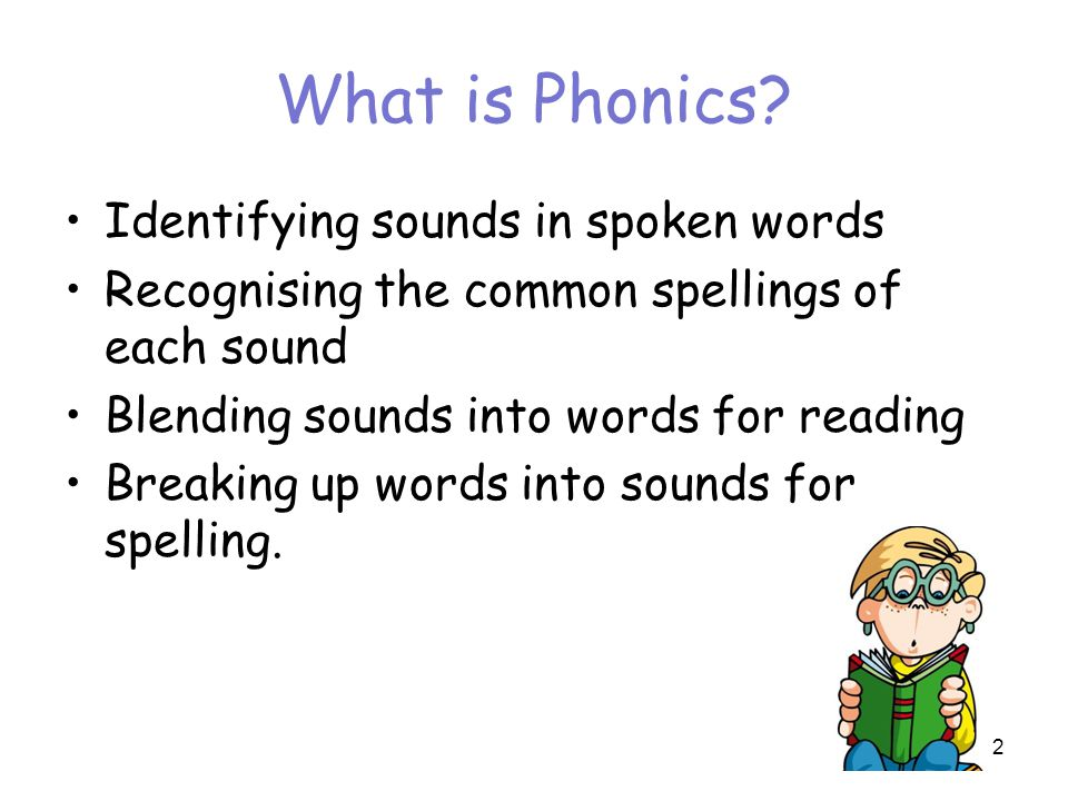 What is Phonics Identifying sounds in spoken words