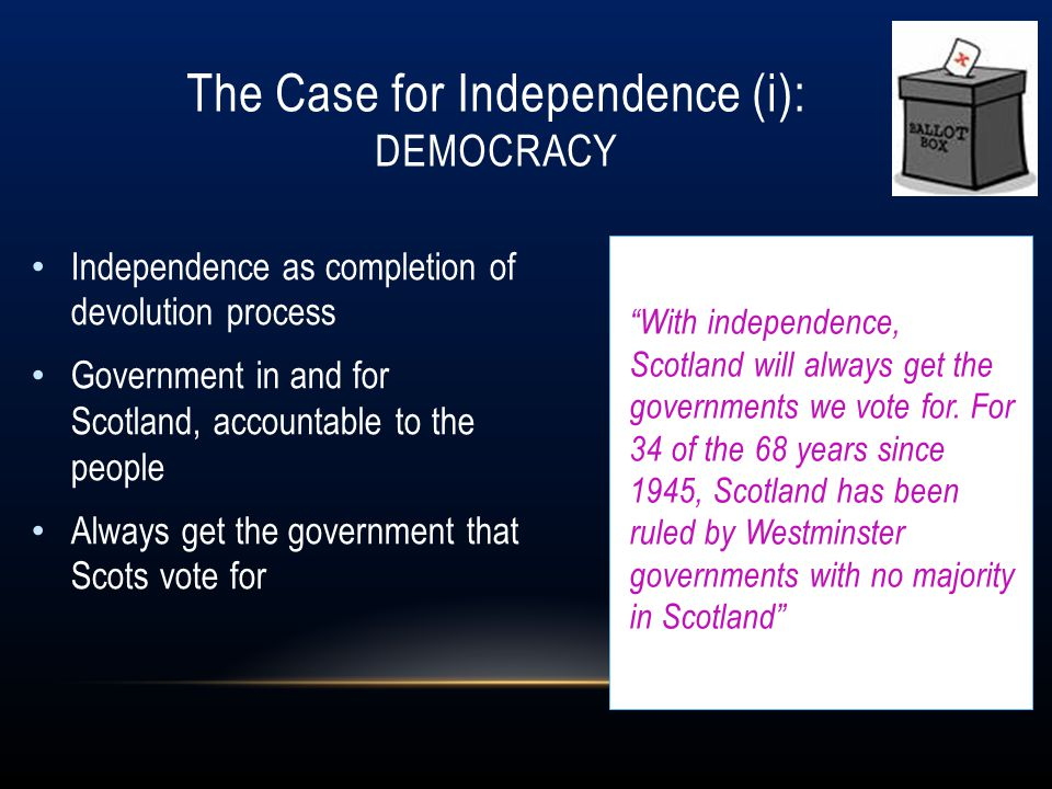 The Case for Independence (i): Democracy