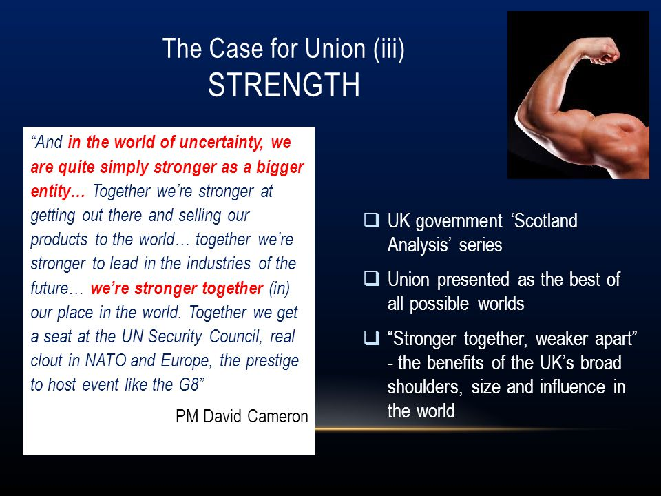 The Case for Union (iii) Strength
