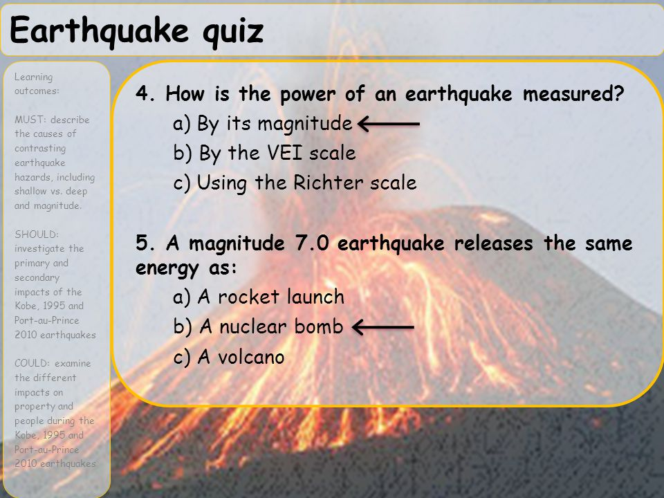 Earthquake quiz 4. How is the power of an earthquake measured