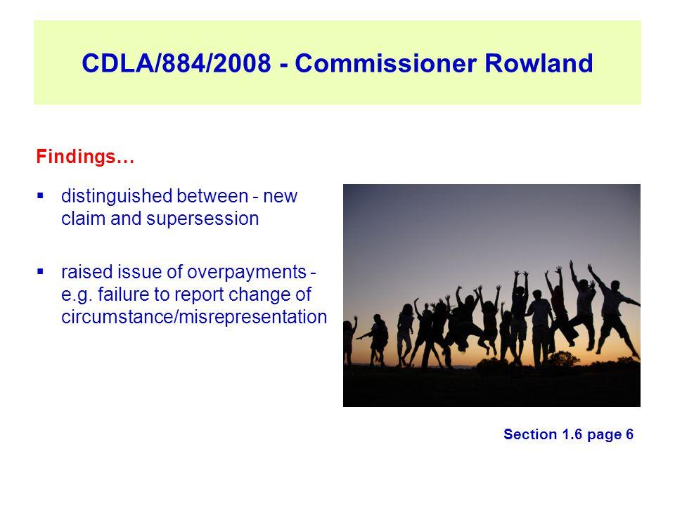 CDLA/884/2008 - Commissioner Rowland