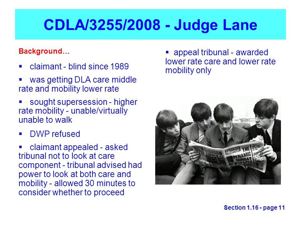 CDLA/3255/2008 - Judge Lane Background… claimant - blind since 1989. was getting DLA care middle.