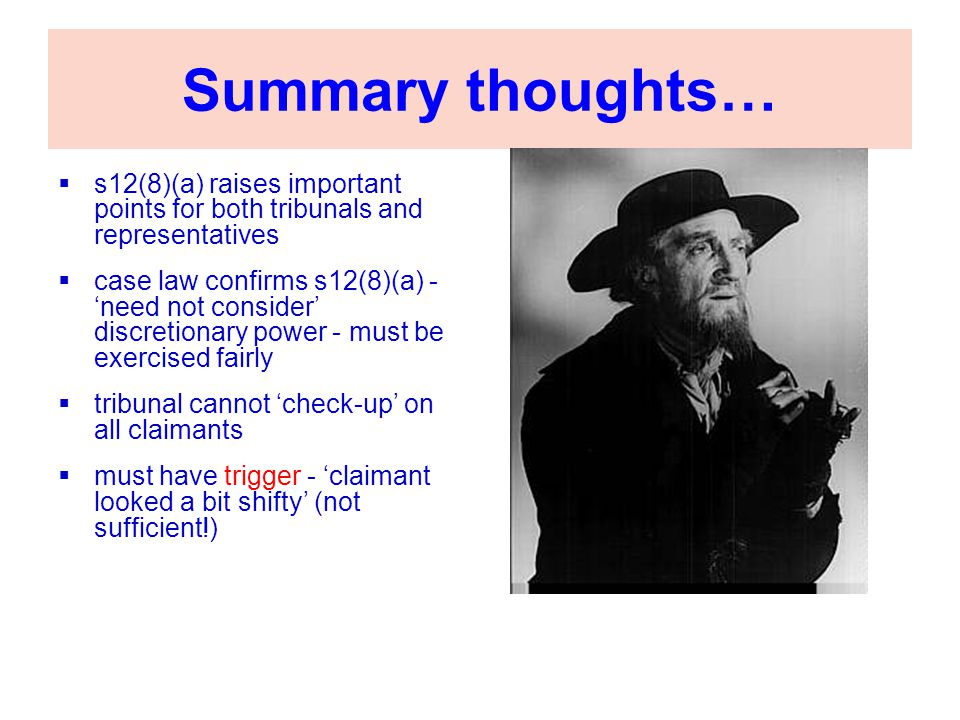 Summary thoughts… s12(8)(a) raises important points for both tribunals and representatives.