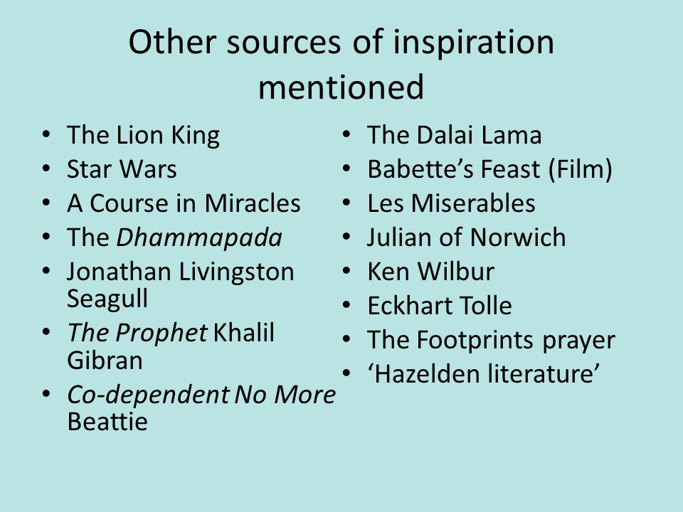 Other sources of inspiration mentioned