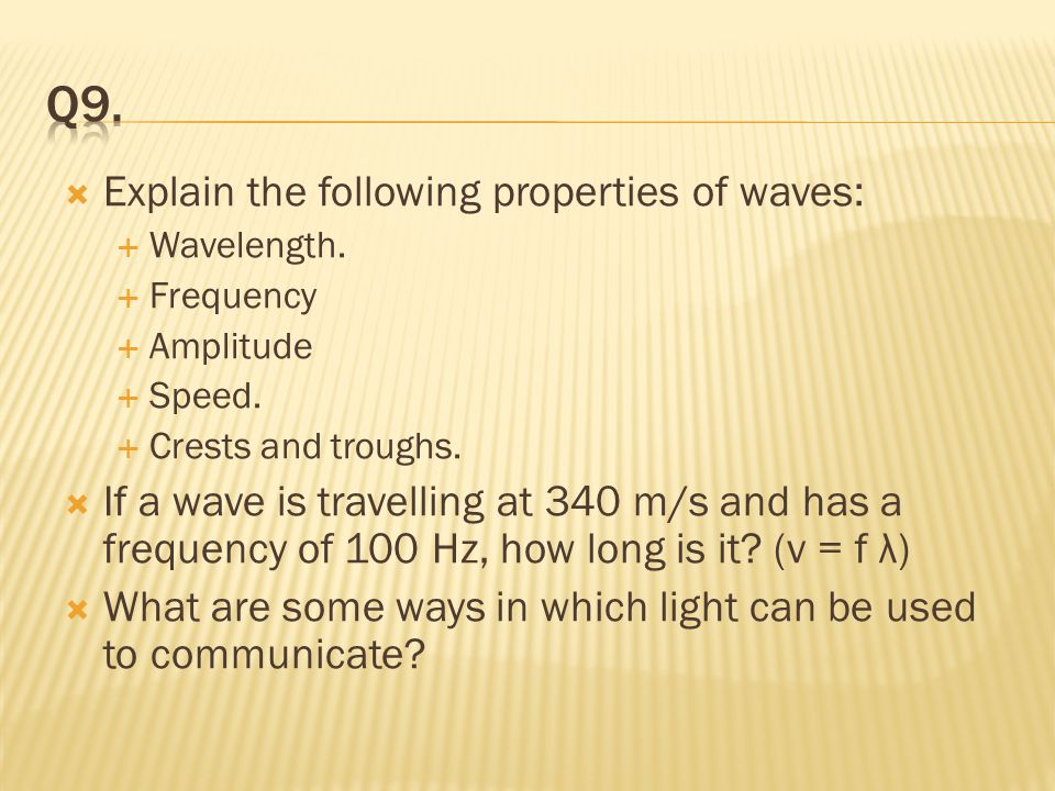 Q9. Explain the following properties of waves: