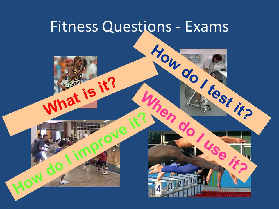 Fitness Questions - Exams