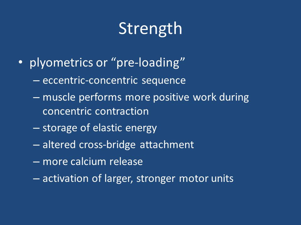 Strength plyometrics or pre-loading eccentric-concentric sequence