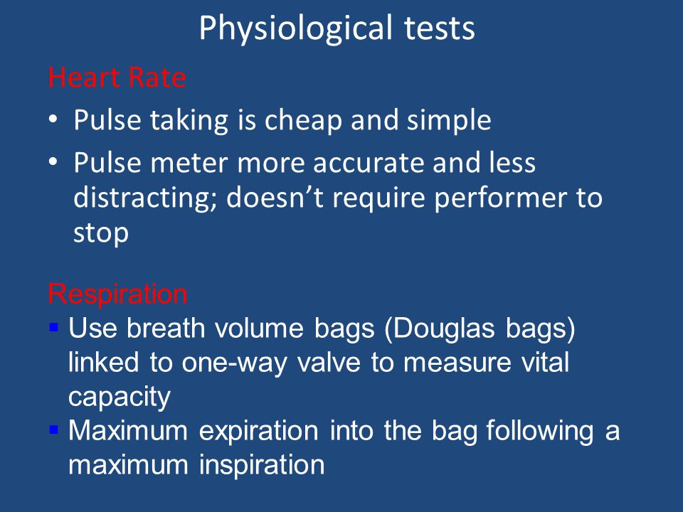 Physiological tests Heart Rate Pulse taking is cheap and simple