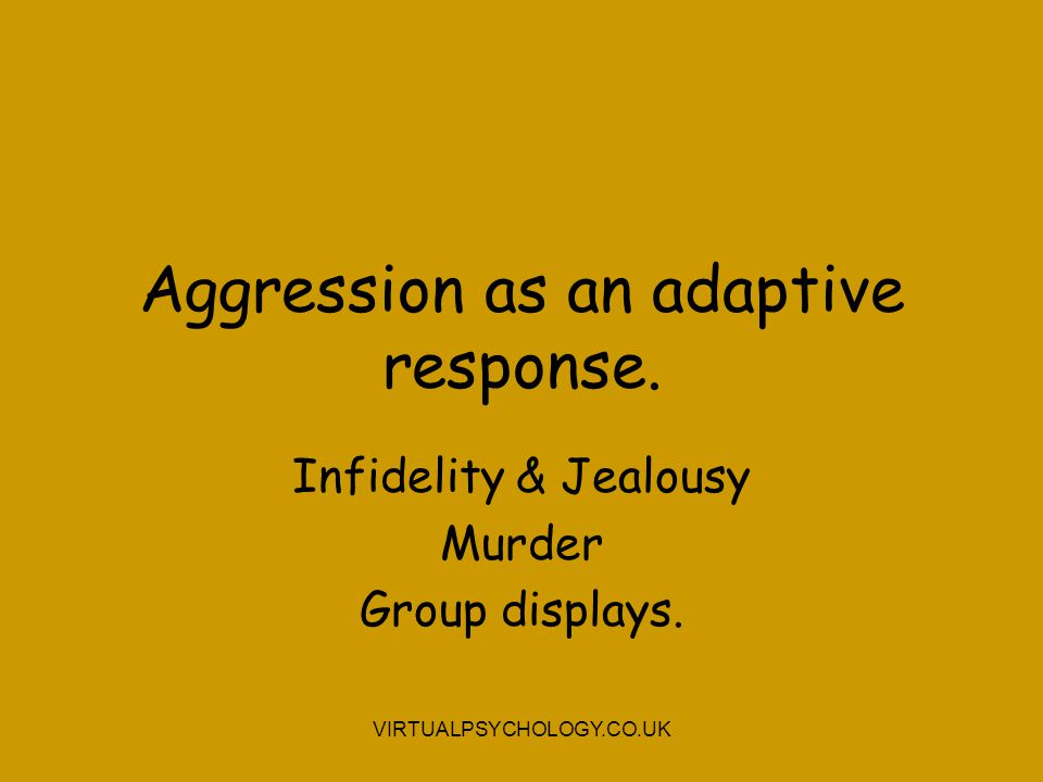 Aggression as an adaptive response.
