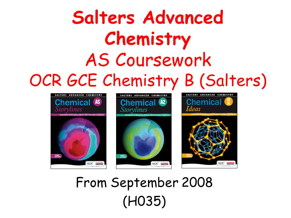 Salters Advanced Chemistry AS Coursework OCR GCE Chemistry B (Salters)