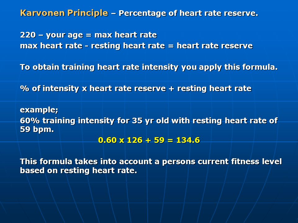 Karvonen Principle – Percentage of heart rate reserve.