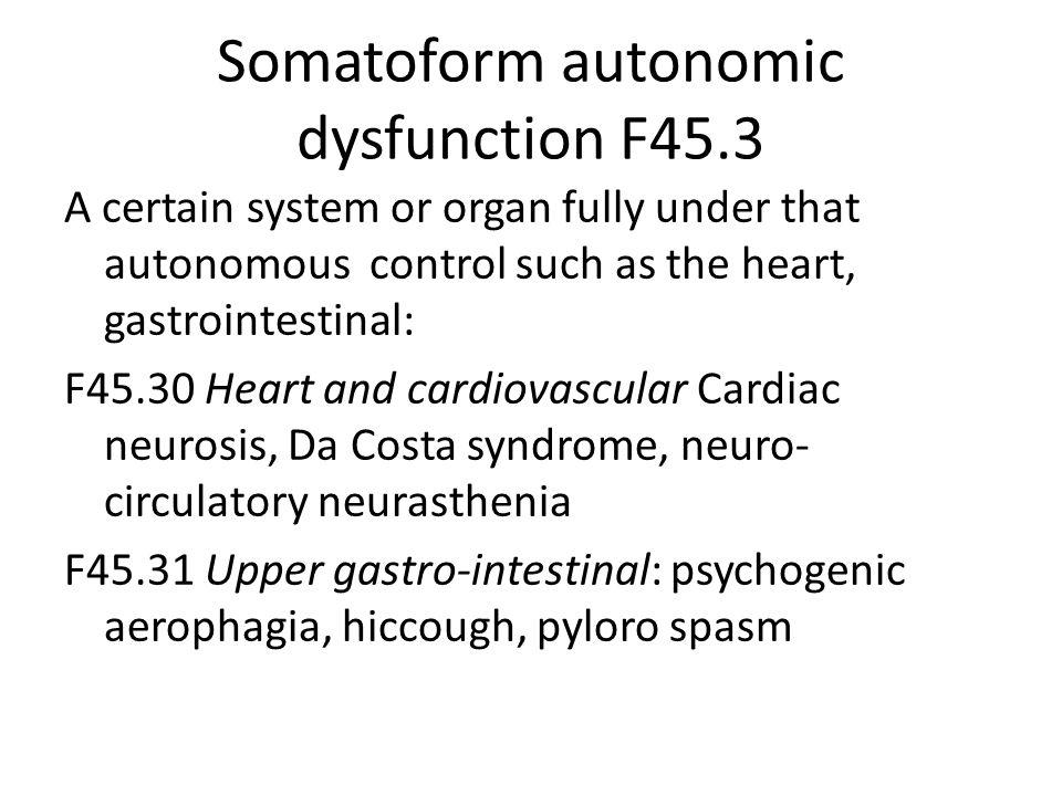 Somatoform autonomic dysfunction F45.3