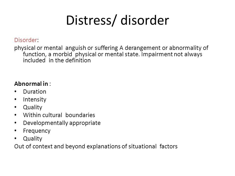 Distress/ disorder Disorder: