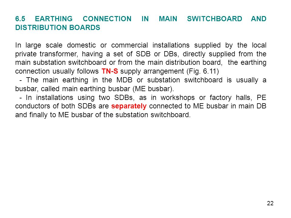 6.5 EARTHING CONNECTION IN MAIN SWITCHBOARD AND DISTRIBUTION BOARDS