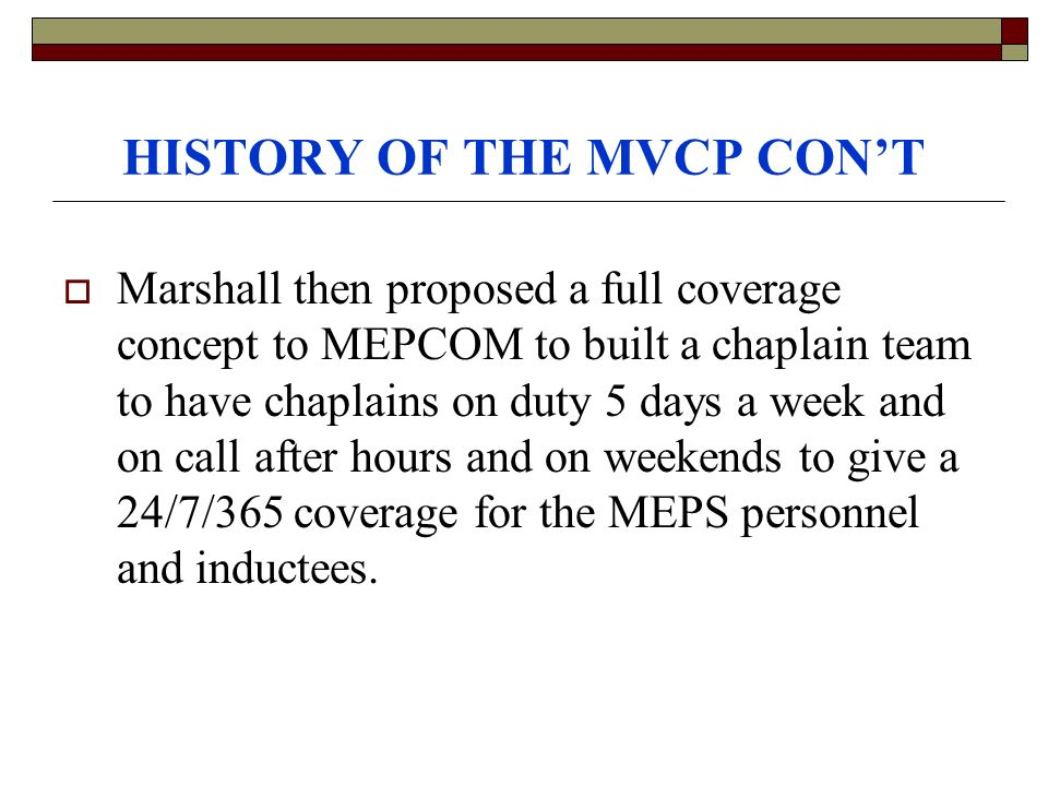 HISTORY OF THE MVCP CON'T