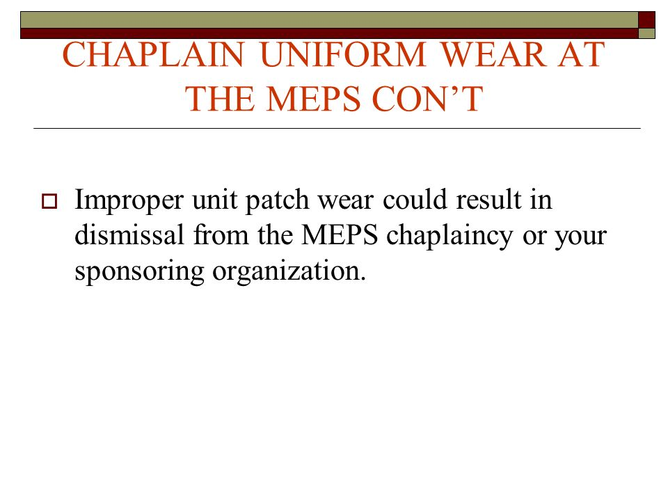 CHAPLAIN UNIFORM WEAR AT THE MEPS CON'T