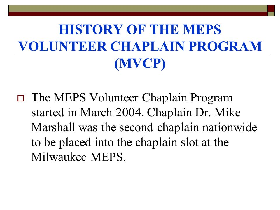 HISTORY OF THE MEPS VOLUNTEER CHAPLAIN PROGRAM (MVCP)