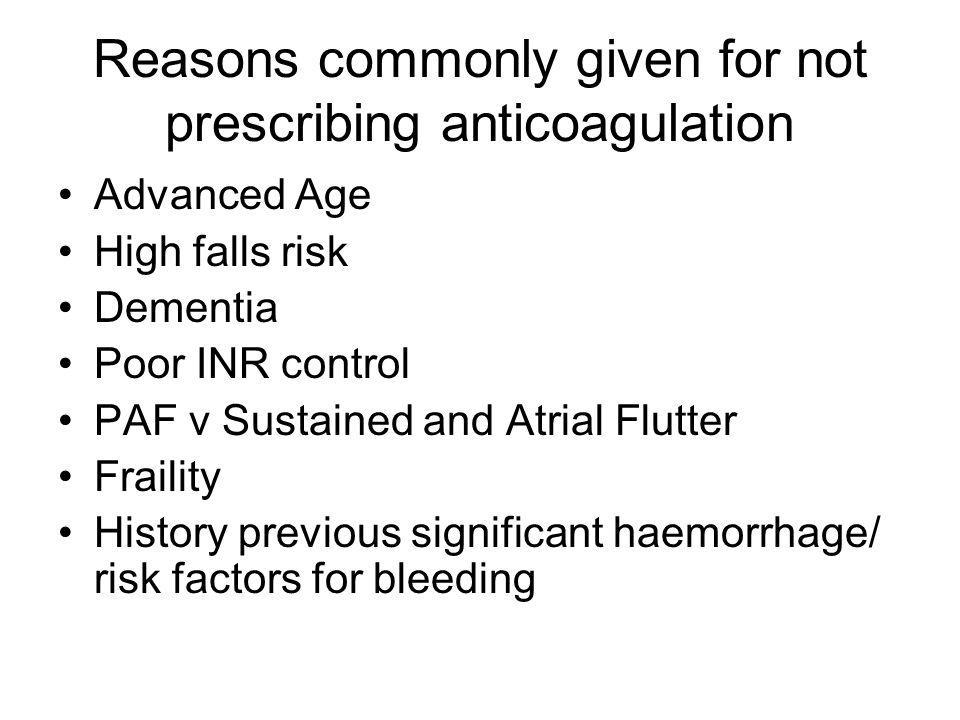 Reasons commonly given for not prescribing anticoagulation
