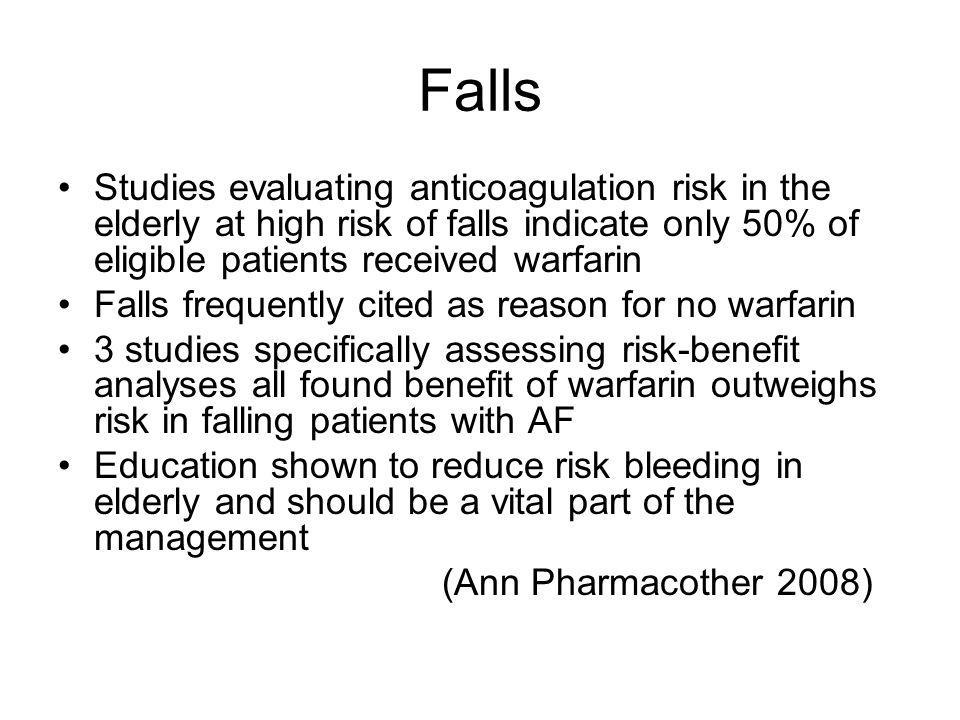 Falls Studies evaluating anticoagulation risk in the elderly at high risk of falls indicate only 50% of eligible patients received warfarin.