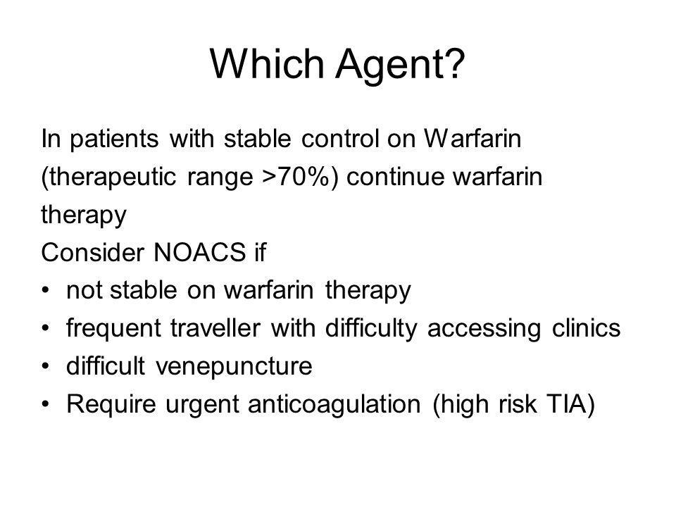 Which Agent In patients with stable control on Warfarin