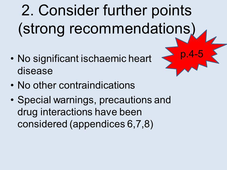 2. Consider further points (strong recommendations)