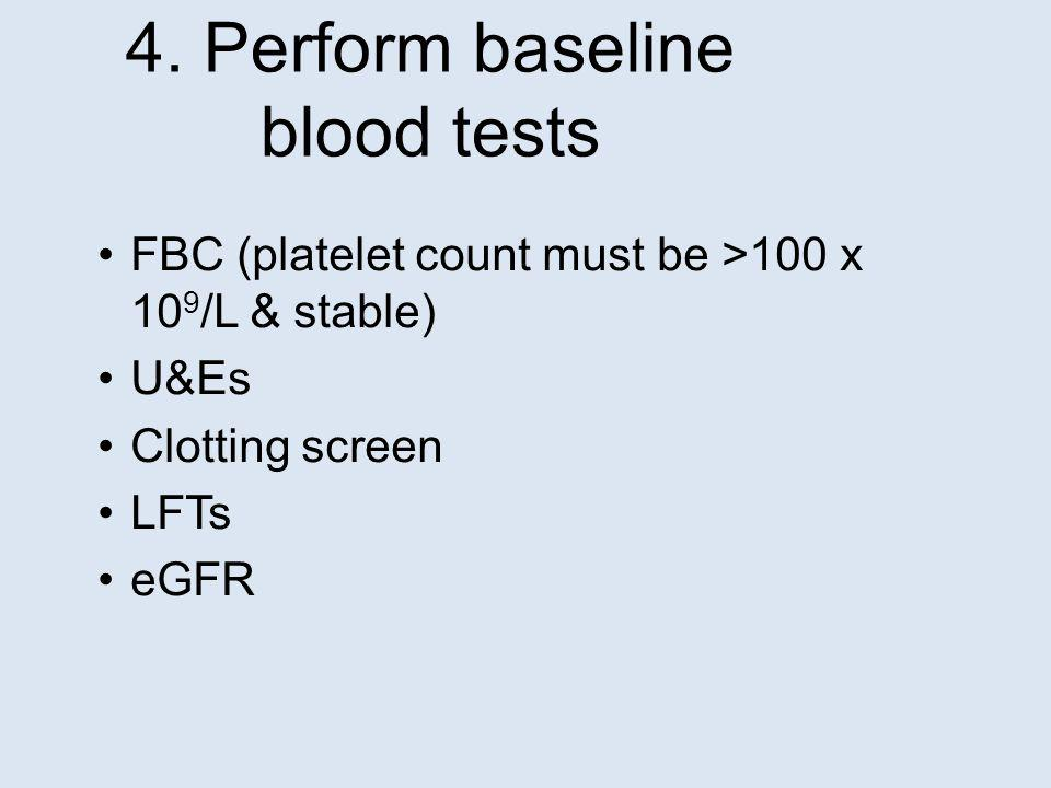 4. Perform baseline blood tests