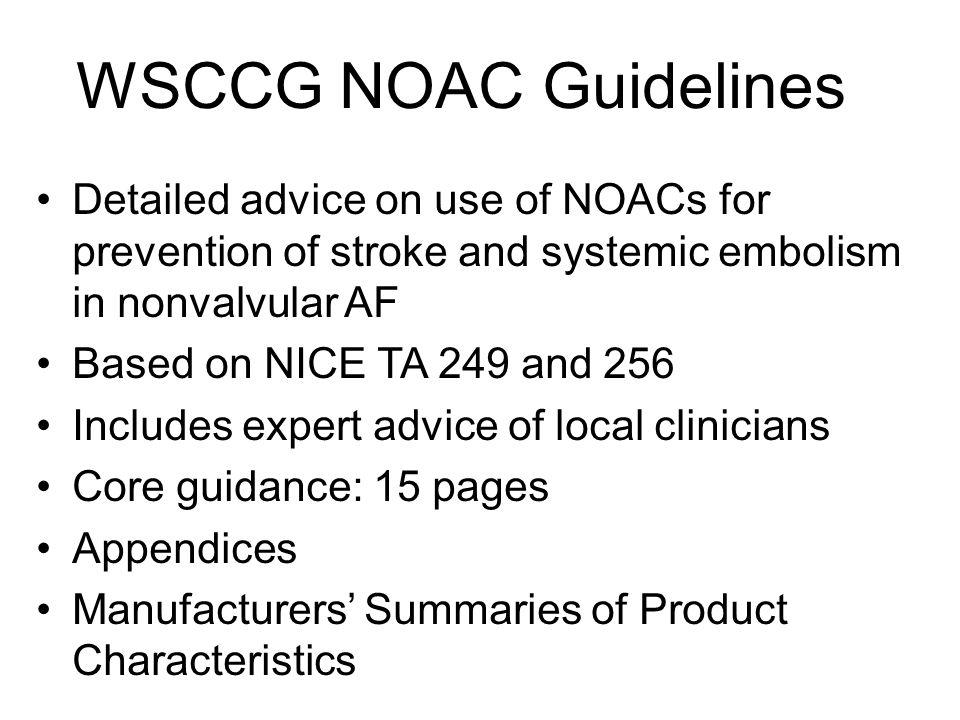 WSCCG NOAC Guidelines Detailed advice on use of NOACs for prevention of stroke and systemic embolism in nonvalvular AF.