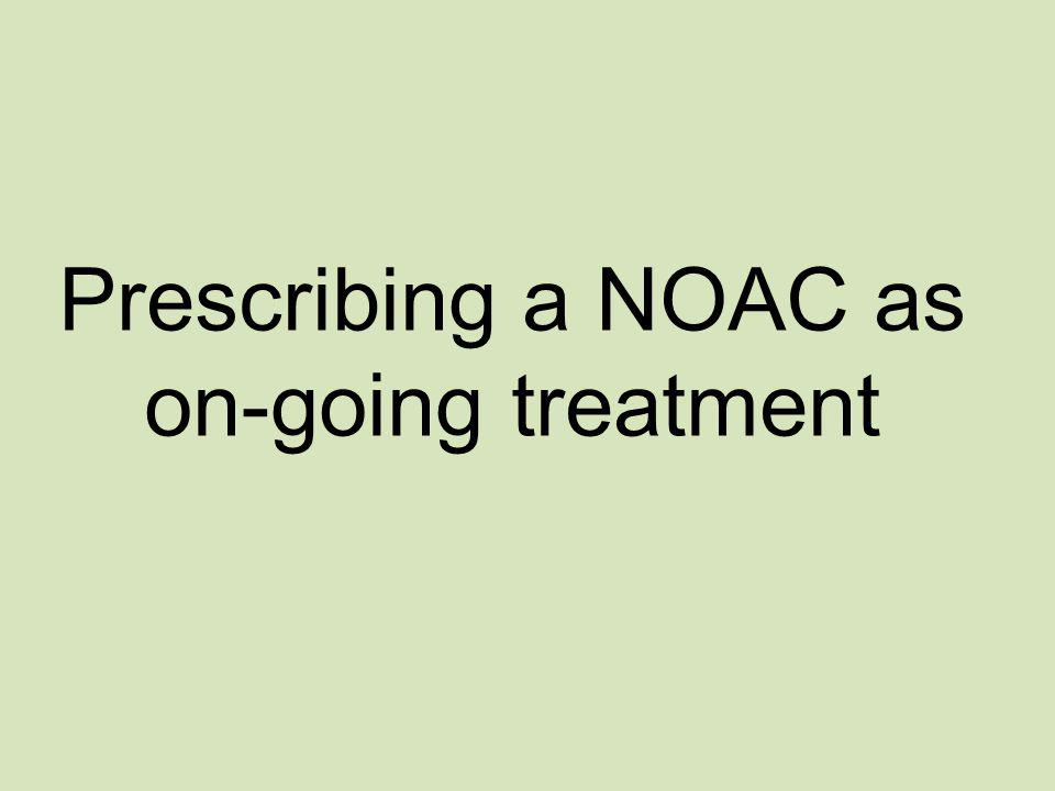Prescribing a NOAC as on-going treatment
