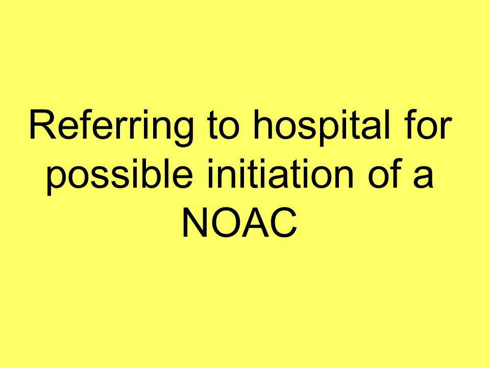 Referring to hospital for possible initiation of a NOAC