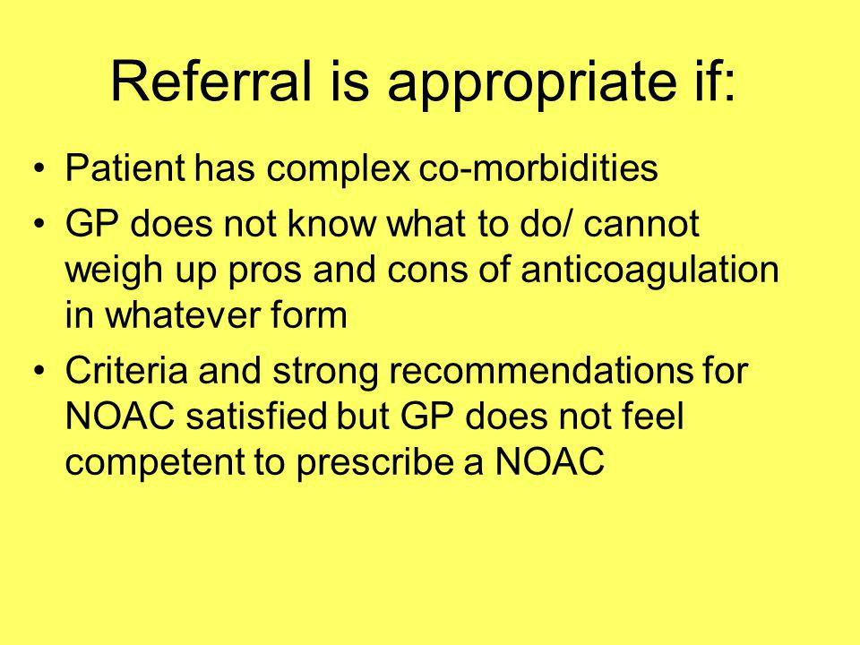 Referral is appropriate if: