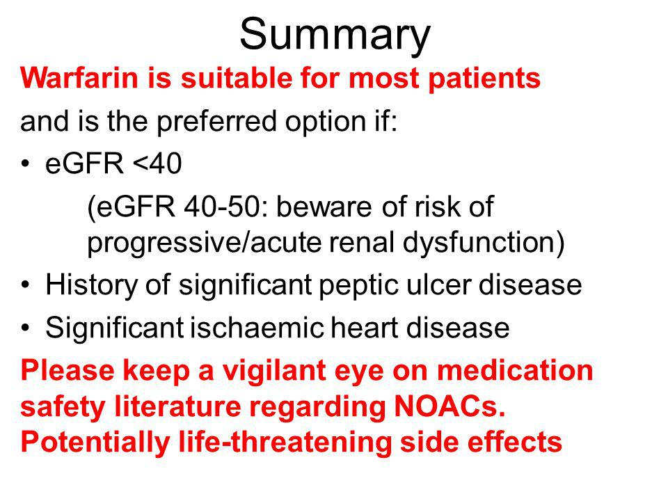 Summary Warfarin is suitable for most patients