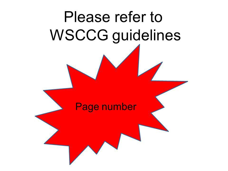Please refer to WSCCG guidelines
