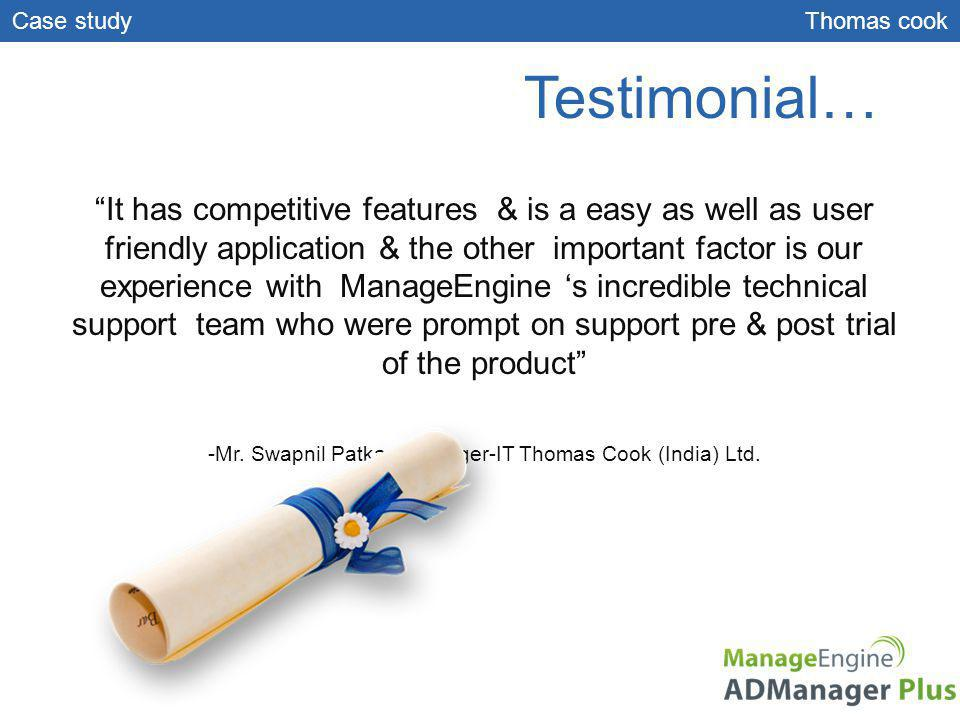-Mr. Swapnil Patkar, Manager-IT Thomas Cook (India) Ltd.